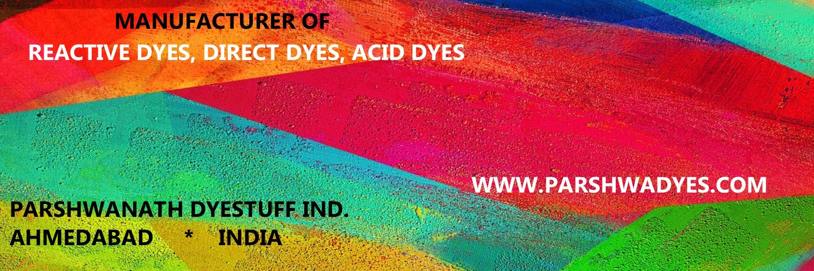 REACTIVE DYES , PRINTING DYES, DYES FOR HOSIERY, KNITTED DYE FROM DHAKA, BANGLADESH - by Parshwanath Dyestuff Industries, Ahmedabad