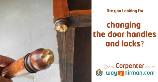 Are you looking for changing the door handles and locks?. - by Way2nirman Call 040-43434646, Hyderabad