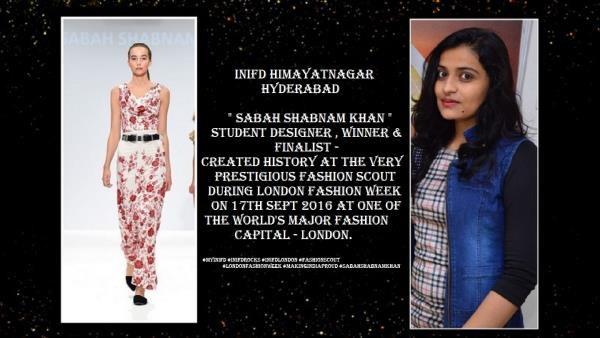 It is for the first time ever , since 1943  any indian student body has been given a chance to showcase collection at a major INTERNATIONAL FASHION WEEK  SABAH SHABNAM KHAN of INIFD HIAYATNAGAR HYDERABAD Winner & Finalist created history at - by INIFD HYDERABAD, Hyderabad