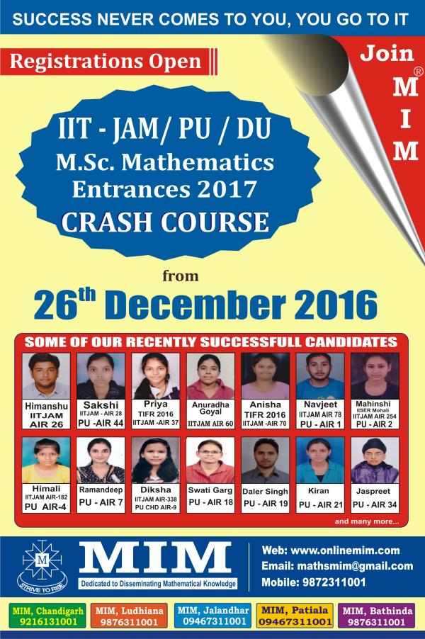 Registrations Open for IITJAM / PU / DU Mathematics 2017 Carsh Course. LIMITED SEATS..!! Register Now..!  Call for inquiry @ 9216131001 or 9779670063 - by MIM CSIR UGC NET Mathematics 9876311001, Chandigarh