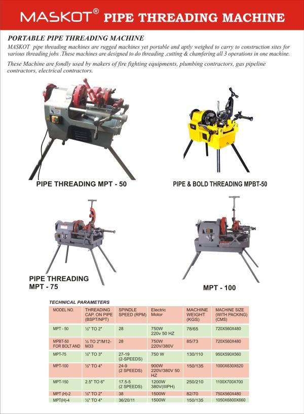 looking for Threading Machines for Pipe in Delhi, Chennai, Ahmedabad, Pune, Hyderabad   MASKOT Pipe Threading Machines are suitable for BSPT , NPT, BSPP, MM THREADS,  MASCOT MACHINES DELHI  01147086737, www.mascotmachines.com  - by Mascot Machines, Delhi