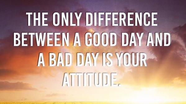 The only difference between a good day and a bad day is your attitude. #GoodDay #Attitude #NowFloats #Employees #adventure