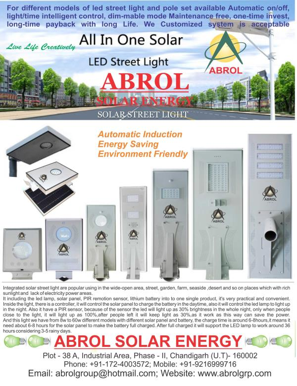 All in one Stylish Solar Street Light   ABROL SOLAR STREET LIGHT QUALITY Product:  Solar panel: high efficiency monocrystalline silicon /sun power from USA, with 25 years lifetime; LED lamp: Bridgelux from USA, good quality for 50000h lifes - by Abrol Group, Chandigarh