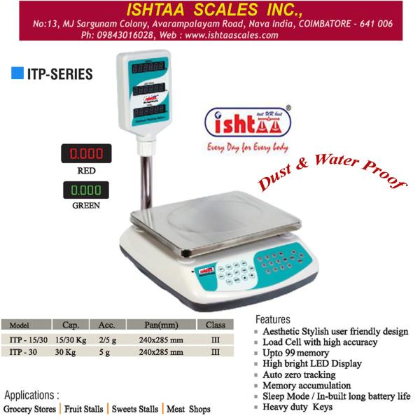 ISHTAA -  provide quality devices made 4 u Best Price Computing Scale. Ishtaa - ITP Series  Best Retail Weighing Scale Best Weighing System for Multiple Weighing Applications. Very Economic & User Friendly Weighing System With storage upto  - by Accurate Electronics, Coimbatore
